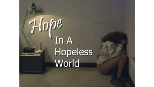 Aug 20, 2017 Hope In A Hopeless World