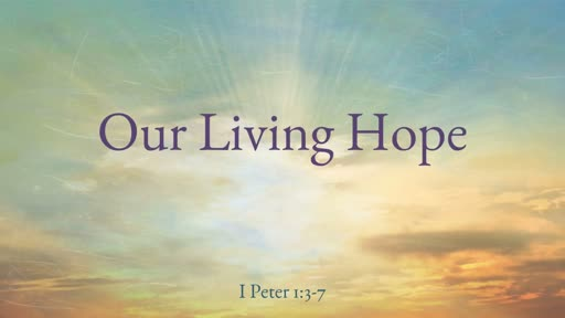 Our Living Hope