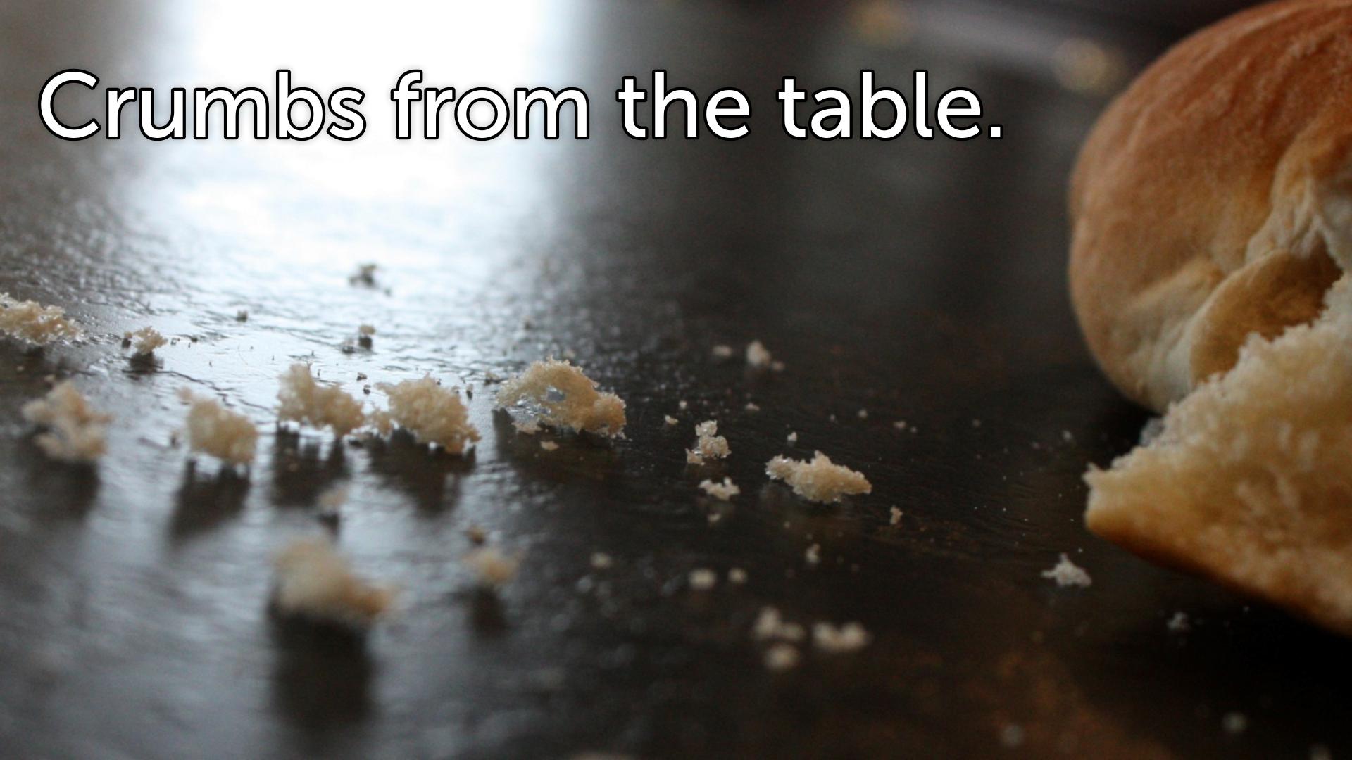 Crumbs from the Table - Faithlife Sermons