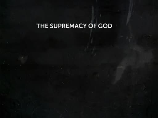 August 20, 2017 - The Supremacy of God