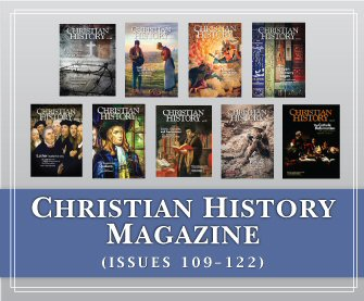 Christian History Magazine Update (Vols. 109-122)