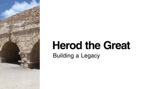 Herod the Great: Building a Legacy