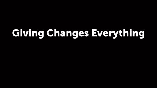 Giving Changes Everything  9-2-17