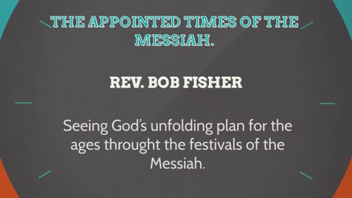 The Appointed Times of the Messiah