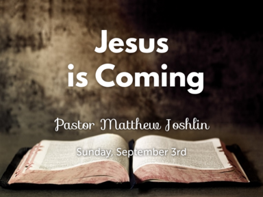 Jesus is Coming Sunday Morning September 3