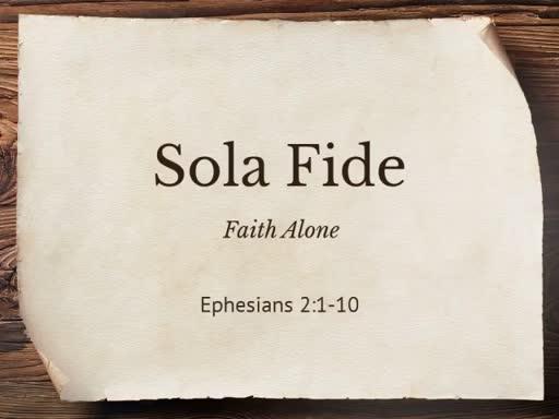 Sola Fide - Faith Alone