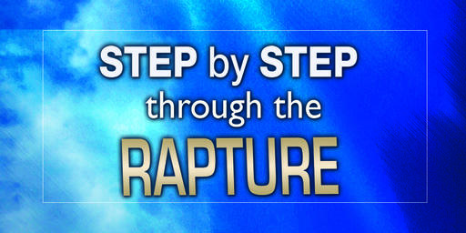 Step by Step Through the Rapture