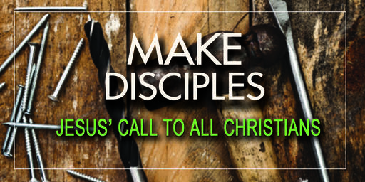 Make Disciples: Jesus' Call to All Christians