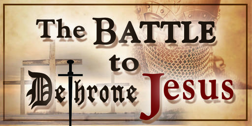 The Battle to Dethrone Jesus