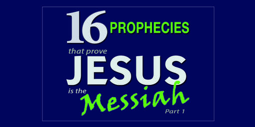 16 Prophecies that Prove Jesus is the Messiah