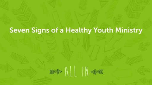 Seven Signs of a Healthy Youth Ministry