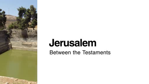 Jerusalem: Between the Testaments