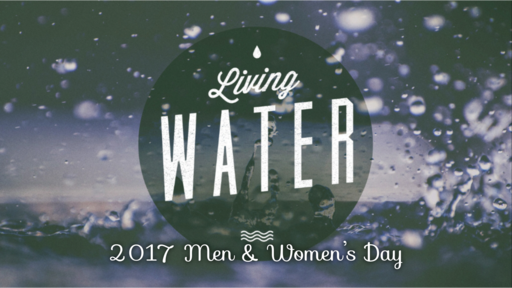 Men & Women's Day - The Samaritan Women & The Living Water