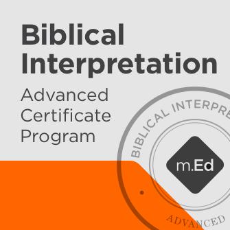 Biblical Interpretation: Advanced Certificate Program   Bible Study