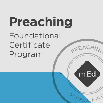 Preaching: Foundational Certificate Program