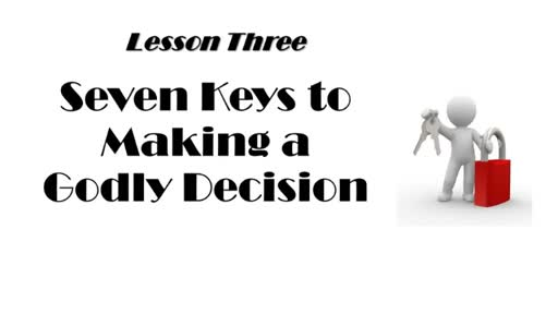 Seven Keys to Making a Godly Decision