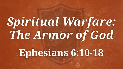 Spiritual Warfare: The Amor of God