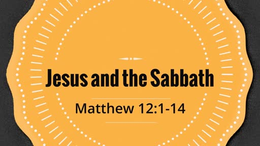 Jesus and the Sabbath