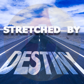 Stretched By Destiny