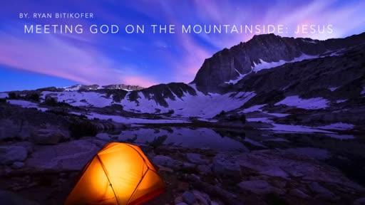 Meeting God on the Mountainside: Jesus