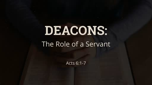 Deacons: The role of a servant