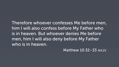 """""""Confess"""" and """"Deny"""" in Matthew 10:32–33"""