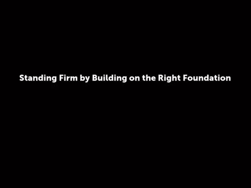 Standing Firm by Building on the Right Foundation
