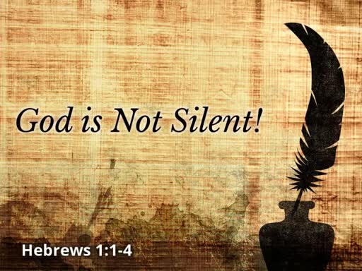 God is Not Silent!