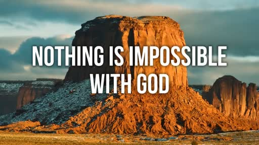 Nothing is Impossible with God - 9/24/2017