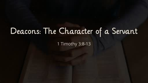 Deacons: The Character of a Servant