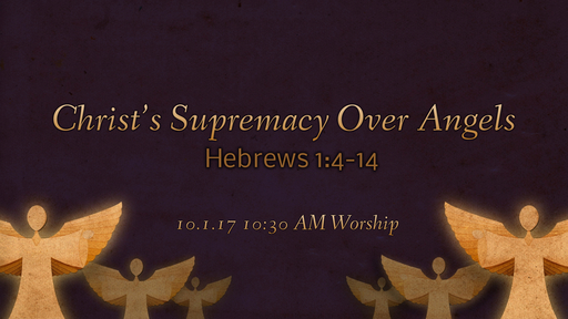 Christ's Supremacy Over Angels