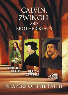 Calvin Zwingli and Brother Klaus