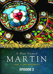 A Man Named Martin - Part 3 The Movement - Episode 2