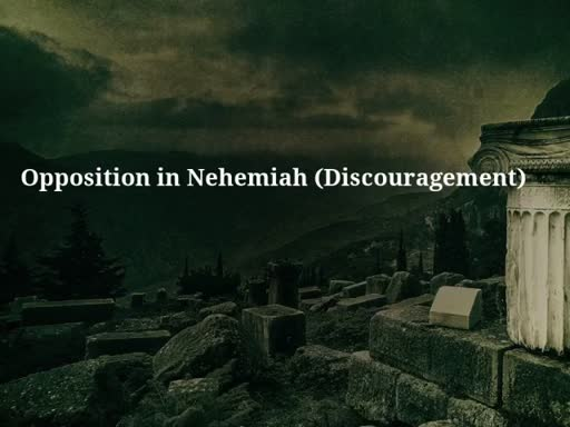 Opposition in Nehemiah (Discouragement)