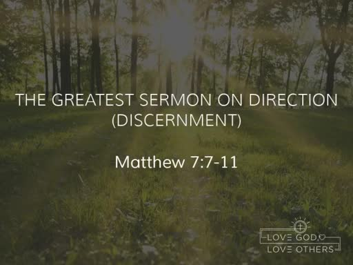 10/15/17 - Matthew 7:7-11 - The Greatest Sermon on Direction