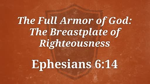 The Full Armor of God: The Breastplate of Righteousness