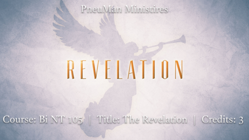 (Bi NT 105) The Revelation (Part 1) Outline
