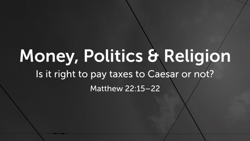 Money, Politics & Religion