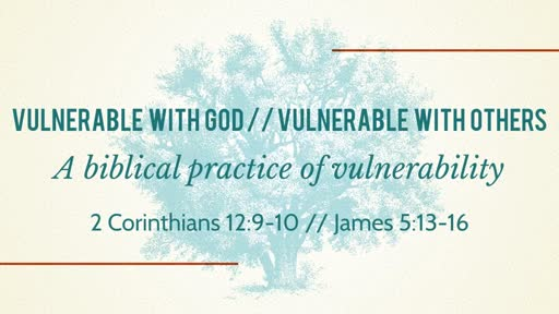 Vulnerable With God // Vulnerable With Others