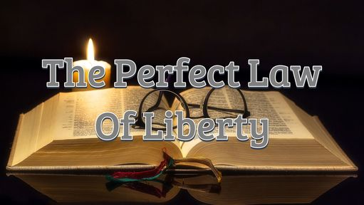 The Perfect Law of Liberty