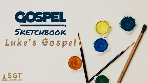 Gospel Sketchbook - Luke's Gospel