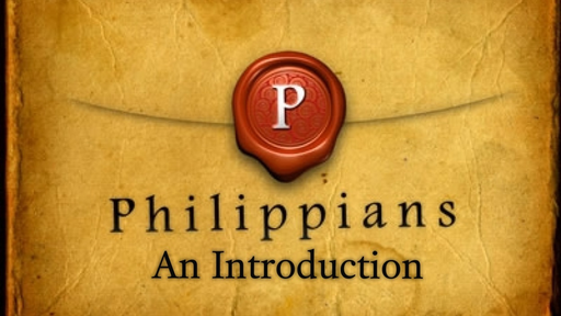 October 29, 2017 - Philippians: An Introduction