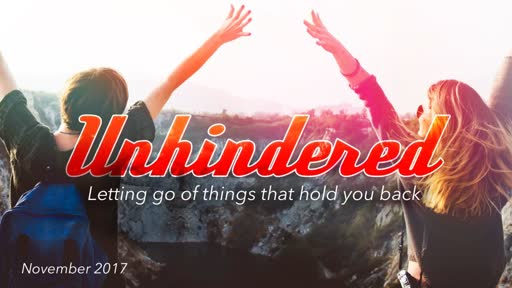 Unhindered - Letting go of the things that hold you back