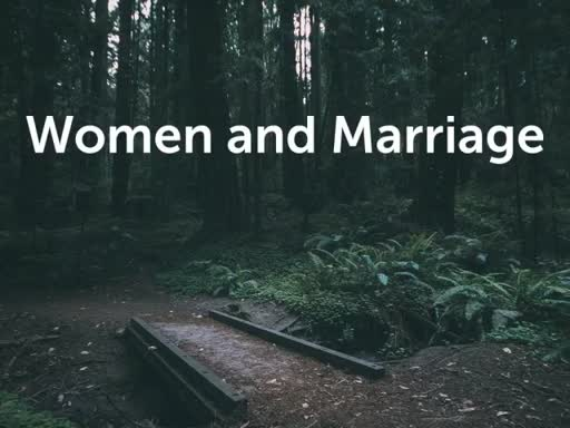 Women and Marriage