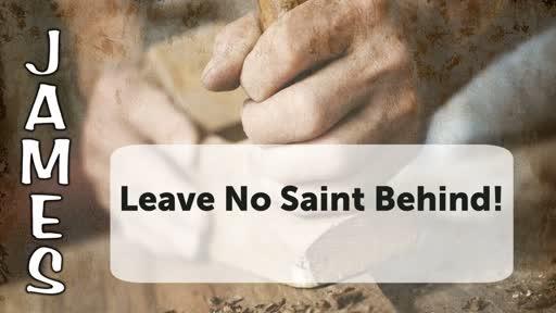Leave No Saint Behind!