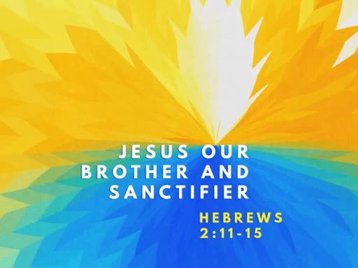 Jesus Our Brother and Sanctifier