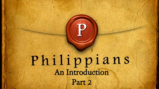 November 5, 2017 - Philippians: An Introduction, Part 2