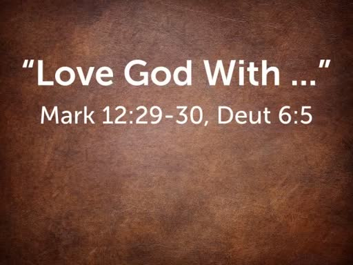 """Love God With ..."""