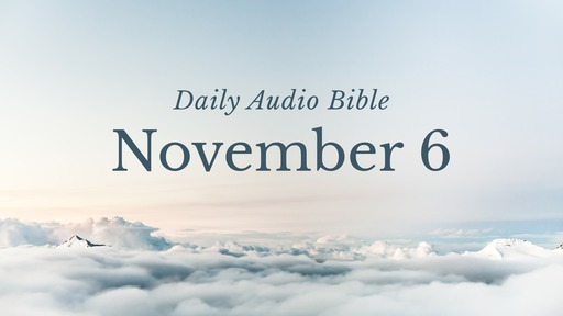Daily Audio Bible – November 6, 2017