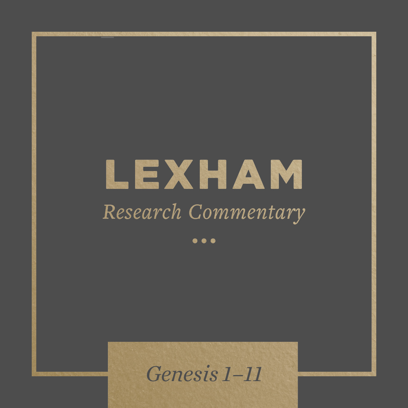 Lexham Research Commentary: Genesis 1–11